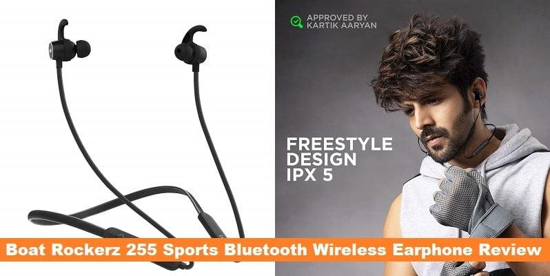 Boat Rockerz 255 Sports Bluetooth Wireless Earphone Review